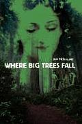 Where Big Trees Fall