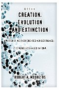 Creation, Evolution and Extinction