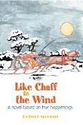 Like Chaff to the Wind