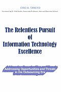 The Relentless Pursuit of Information Technology Excellence