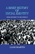 A Brief History of Social Identity: From Kinship to Multirace