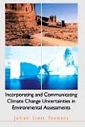 Incorporating and Communicating Climate Change Uncertainties in Environmental Assessments