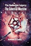 The Godmaker Legacy: The Celestial Machine