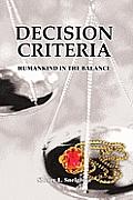 Decision Criteria: Humankind in the Balance