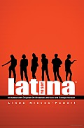 Yo Soy Latina!: Includes Both Original off-broadway Version and College Version