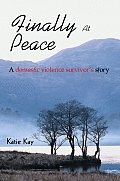 Finally at Peace: A Domestic Violence Survivor's Story