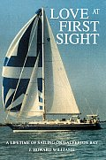 Love at First Sight: A Lifetime of Sailing on Galveston Bay