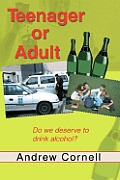 Teenager or Adult: Do We Deserve to Drink Alcohol?