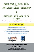Selling 1,000,000+ Per Year in HVAC Home Comfort & Indoor Air Quality (IAQ)