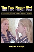 The Two Finger Diet: How the Media Has Duped Women into Hating Themselves