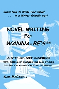 Novel Writing for Wanna-Be's: A Writer-Friendly Guidebook