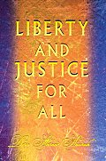 Liberty and Justice For All