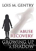 Growing up a Shadow: Abuse Recovery