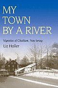 My Town by a River