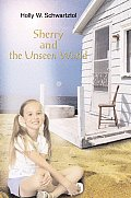 Sherry and the Unseen World
