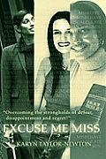 Excuse Me Miss: Overcoming the Strongholds of Defeat, Disappointment and Regret!