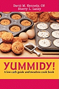 Yummidy!: A Low Carb Guide and Meatless Cook Book