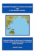 Essential Principles of Contract and Sales Law in the Northern Pacific: Federated States of Micronesia, the Republics of Palau and the Marshall Island