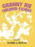 Granny Rie Children Stories: Ages 6 to 12