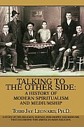 Talking to the Other Side: A History of Modern Spiritualism and Mediumship