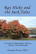 Ray Hicks and the Jack Tales: A Study of Appalachian History, Culture, and Philosophy