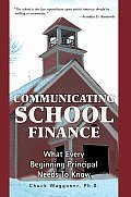 Communicating School Finance: What Every Beginning Principal Needs to Know