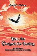 You Are Designed for Destiny