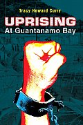 Uprising at Guantanamo Bay