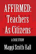 AFFIRMED: Teachers as Citizens