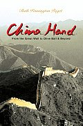 China Hand: From the Great Wall to Olive Ball & beyond