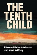 The Tenth Child: A Hungarian Girl's Search for Freedom