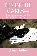 It's in the Cards--: Excavating the Authentic Self Using the Tarot as a Guide