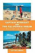 Captain Midnight and the California Dream