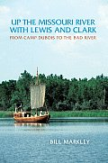 Up the Missouri River with Lewis and Clark