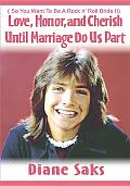 Love, Honor, and Cherish until Marriage Do Us Part: So You Want to Be a Rock N' Roll Bride II