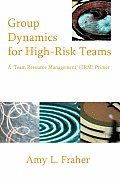 Group Dynamics for High-Risk Teams