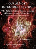 Our Almost Impossible Universe