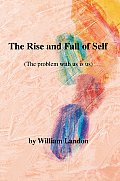 The Rise and Fall of Self: The Problem with Us Is Us