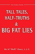 Tall Tales, Half-Truths, and Big Fat Lies!