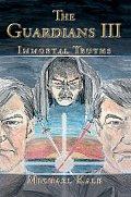 The Guardians III: Immortal Truths