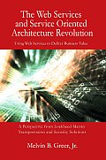 The Web Services and Service Oriented Architecture Revolution