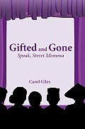 Gifted and Gone: Speak, Street Momma
