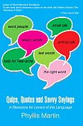 Quips, Quotes and Savvy Sayings