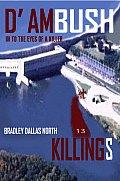 D' Ambush Killings: In to the Eyes of a Killer