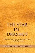 The Year in Drashos: A Rabbi's Anthology of Contemporary Thoughts on the Weekly Parsha