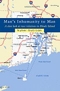 Man's Inhumanity to Man: A Close Look at Race Relations in Rhode Island