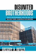 Disunited Brotherhood: Race, Racketeering and the Fall of the New York Construction Unions