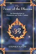 The Power of the Dharma: An Introduction to Hinduism and Vedic Culture