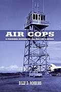 Air Cops: A Personal History of Air Traffic Control