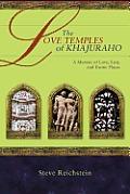 The Love Temples of Khajuraho